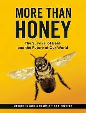 MORE THAN HONEY - Markus Imhoof & C. Lieckfeld (Softcover, 2014, Free Postage)