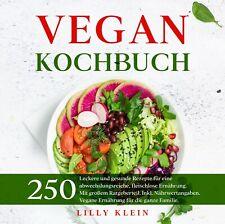 VEGAN KOCHBUCH- 250 vegane Rezepte für eine abwechslungsreiche vegane Ernährung.