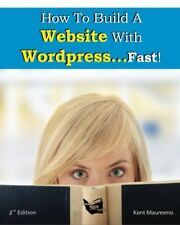 How To Build a Website With WordPress...Fast! (2nd