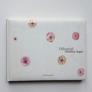 """""""Dessins"""" de Jean-Michel OTHONIEL présentés par Christine ANGOT, Flammarion 2006"""