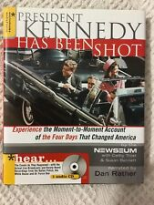 President Kennedy Has Been Shot : A Moment-to-Moment Account of the Four Days