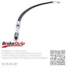 M20-M21-M22 HOLDEN 4 SPEED MANUAL CLUTCH HOSE [HOLDEN FE-FC-FB-EK-EJ-EH-HD-HR]