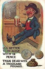 1930's IT'S BETTER to be ALIVE with 18 PENCE than DEAD with £1000 POSTCARD USED