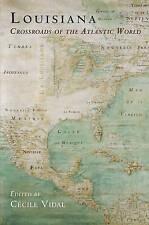 Louisiana: Crossroads of the Atlantic World (Early American Studies), , Very Goo