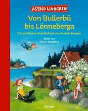 Von Bullerbü bis Lönneberga von Astrid Lindgren (2011, Gebundene Ausgabe)