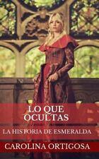 Las Brujas de Valle Azul: Lo Que Ocultas by Carolina Ortigosa (2014, Paperback)