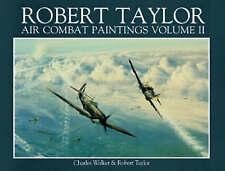 ROBERT TAYLOR: AIR COMBAT PAINTINGS VOL. II. (SIGNED)., Walker, Charles & Robert