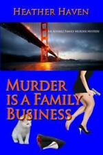 Murder Is a Family Business : Book One of the Alvarez Family Murder Mysteries...