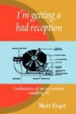 I'm getting a bad reception: Confessions of an (occasional) wedding DJ by...