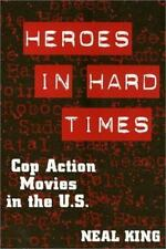 Heroes in Hard Times: Cop Action Movies in the U.S