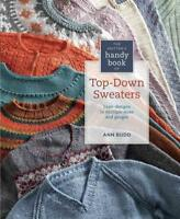 THE KNITTER'S HANDY BOOK OF TOP-DOWN SWEATERS - BUDD, ANN - NEW HARDCOVER BOOK