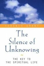The Silence of Unknowing:  Key to Spiritual Life by Terence Grant -  Brand New