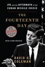 The Fourteenth Day : JFK and the Aftermath of the Cuban Missile Crisis: Based on