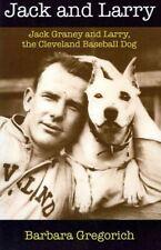 Jack and Larry : Jack Graney and Larry, the Cleveland Baseball Dog, Paperback...
