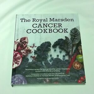The Royal Marsden Cancer Cookbook Nutritious Recipes for Treatment Dr Clare Shaw