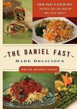 The Daniel Fast Made Delicious Dairy Gluten Free Vegan John Mary Cavazos