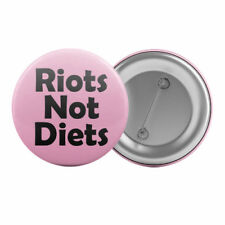 """Riots Not Diets - Badge Button Pin 1.25"""" 32mm Feminist Feminism Body Positive"""