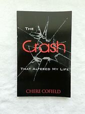 The Crash That Altered My Life by Chere Cofield (2012, Paperback)
