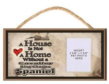 A House is Not a Home Without a Cavalier King Dog Sign Plaque w/ Photo Insert