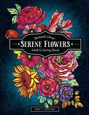 Serene Flowers Adult Coloring Book with beautiful realistic flowers bouquets