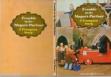TROUBLE IN THE MAYOR'S PARLOUR - A TRUMPTON STORY (HC; 1st; 1968) BBC TV SERIES