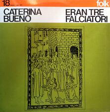 33 LP CETRA FOLK 18  Caterina Bueno – Eran Tre Falciatori ITALY 1973