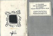 LA GALERIE DE LA MINE D'ART & THIRIET VOUS PRÉSENTENT LEUR EXPOSITION PERMANENTE