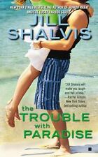 The Trouble with Paradise Shalvis, Jill Mass Market Paperback