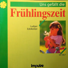CD Kinderlieder - Ludger Edelkötter - Uns gefällt die Frühlingszeit