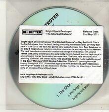 (CH793) Bright Spark Destroyer, The Shortest Distance - 2011 DJ CD