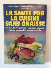 LA SANTE PAR LA CUISINE SANS GRAISSE 1985 KERMEL MENUS RECETTES