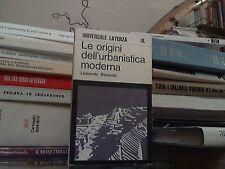 L. Benevolo, Le origini dell'urbanistica moderna, Laterza UL, 1974 200p.ca.