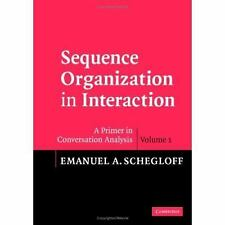 Sequence Organization In Interaction: Volume 1: A Primer In Conversation Anal...