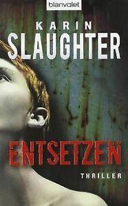 Entsetzen: Thriller von Slaughter, Karin | Buch | Zustand gut
