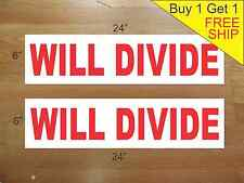 "WILL DIVIDE 6""x24"" REAL ESTATE RIDER SIGNS Buy 1 Get 1 FREE 2 Sided Plastic"