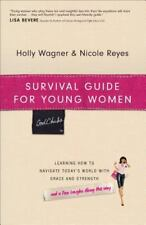 Survival Guide for Young Women : Learning How to Navigate Today's World with...