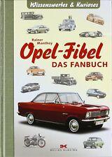 OPEL-Fibel Das Fanbuch Entwicklung Geschichte Technik Modelle Buch Manthey book
