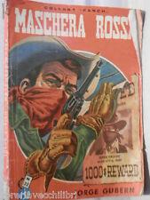 Romanzo Western MASCHERA ROSSA Jorge Gubern Dardo Collana Ranch 32 1956 della di