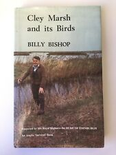 Cley Marsh and Its Birds by Billy Bishop (1983, Illustrated)