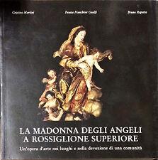 LA MADONNA DEGLI ANGELI A ROSSIGLIONE SUPERIORE - 1987 (AUTOGRAFO)