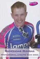 CYCLISME carte cycliste RAIMONDAS RUMSAS équipe LAMPRE 2003