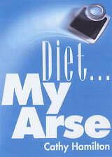 Diet...My Arse, Hamilton, Cathy, New Book