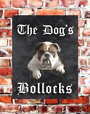 "THE DOGS BOLLOC** METAL PUB BAR SIGN FUN NOVELTY GIFT 10"" X 8"""