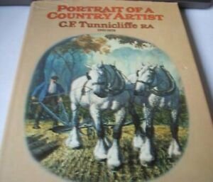 Portrait of a Country Artist: C.F.Tunnicliffe, 1901-79 by Ian Niall Hardback The