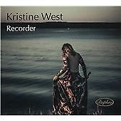 Music for Recorder - Kristine West, Recorder, Various Composers, Audio CD, New,