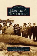 Monterey's Waterfront (Hardback or Cased Book)