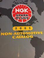 NGK Spark Plug Catalog 2003 Non Automotive Reference Catalog