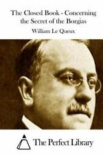 The Closed Book - Concerning the Secret of the Borgias by William Le Queux...