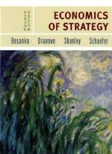 Economics of Strategy-David Besanko, David Dranove, Mark Shanley, Scott Schaefe
