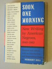 Soon, One Morning ~ Black Literature Poems Fiction Essays ~ Ed. by Herbert Hill